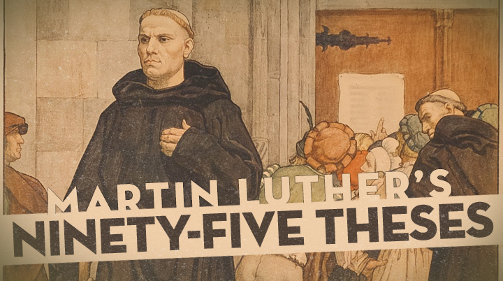 martin luther and 95 thesis Materials for activity story, martin luther and the 95 theses on the power and  efficacy of indulgences.