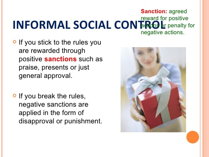 Sanction: agreed reward for positiveINFORMAL SOCIAL CONTROL actions or pena... (http://image.slidesharecdn.com/socializationrsj1-120626093605-phpapp02/95/aqa-gcse-sociology-socialization-24-728.jpg?cb=1340709446)