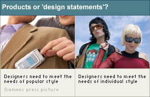 Mobile phones and clothes make 'design statements' about their owners. (http://www.bbc.co.uk/schools/gcsebitesize/design/images/dt_dmim_scme_01.jpg)