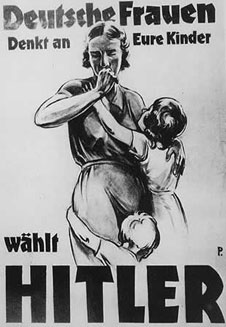 Nazi poster with slogan 'German women think of your children! Vote Hitler' (http://www.bbc.co.uk/schools/gcsebitesize/history/images/hist_poster2.jpg)