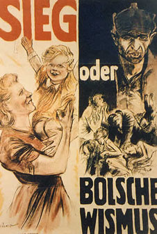 Nazi poster with the slogan 'Victory or Bolshevism' (http://www.bbc.co.uk/schools/gcsebitesize/history/images/hist_poster4.jpg)