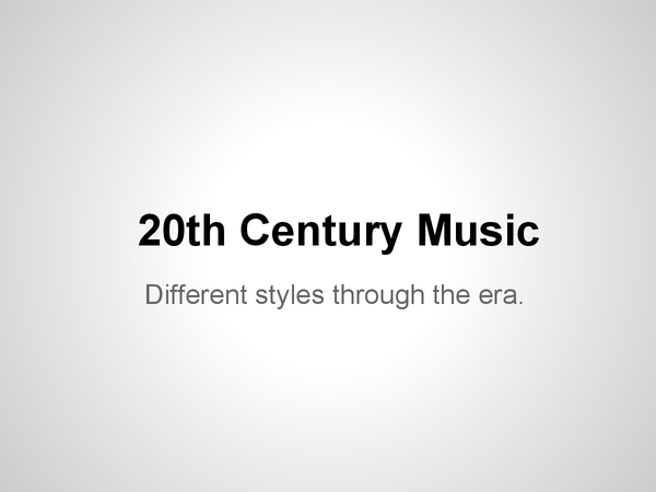 Preview of 20th Century Music Styles