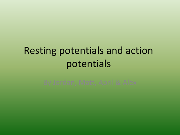 Preview of A2 Biology Resting and Action potentials, Nerve transmissions