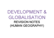 Preview of A2 GEOGRAPHY REVISION NOTES AQA DEVELOPMENT AND GLOBALISATION