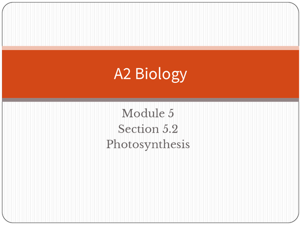 Preview of A2 module 5: Photosynthesis