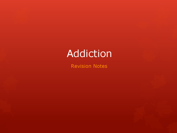 Preview of A2 PSYCHOLOGY ADDICTION UNIT 4 REVISION POWERPOINT