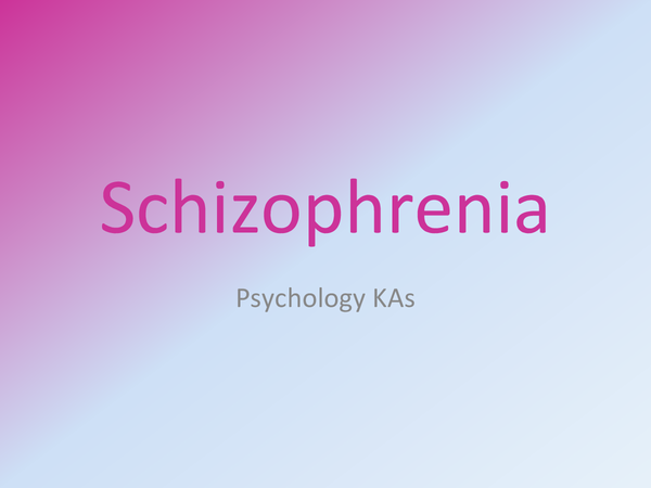 Preview of A2 Psychology AQA A Unit 4 Psychopathology: Schizophrenia