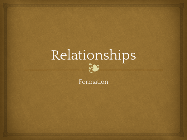 the formation of relationships The life span of friendships friendships, like most relationships, have a life span ranging from formation to maintenance to deterioration/dissolution.