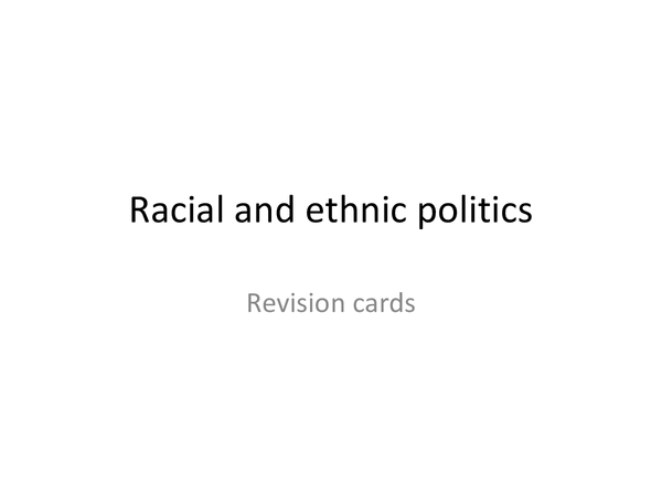 Preview of A2 Unit 3- Racial and ethnic politics revision cards