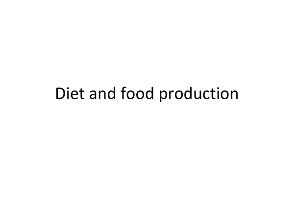 Preview of A little power point about diet and food production :)