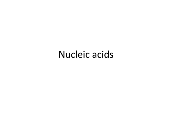 Preview of A little power point about nucleic acids  :)