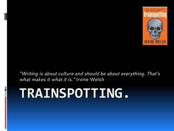 Preview of A Trainspotting Powerpoint looking at Themes, Wider Reading
