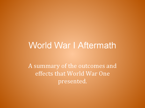Preview of WWI: Impact & Aftermath