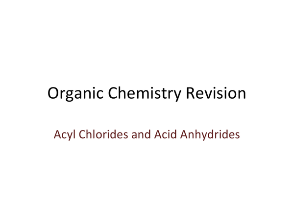 Preview of Acid Anhydrides and Acyl Chlorides