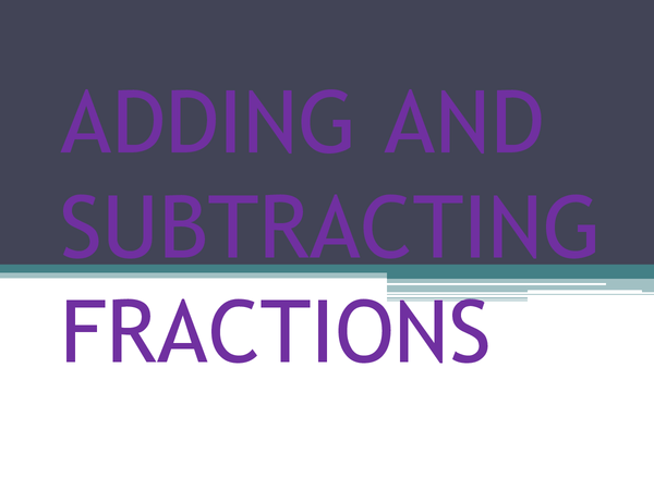 Preview of Adding and Subtracting Fractions