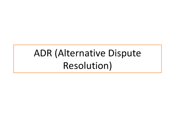 Preview of Advantages and Disadvantages of ADR (Alternative Dispute Resolution)