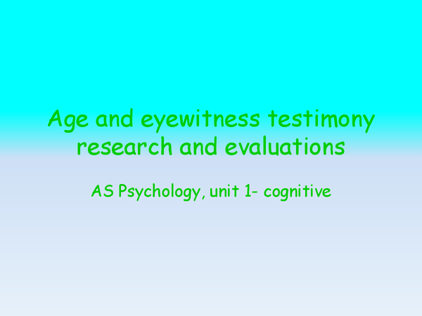 Preview of Age and eyewitness testimony research and evaluations