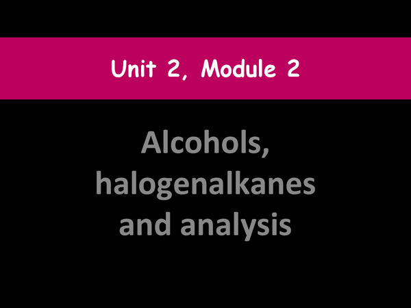 Preview of Alcohols, halogenalkanes and analysis