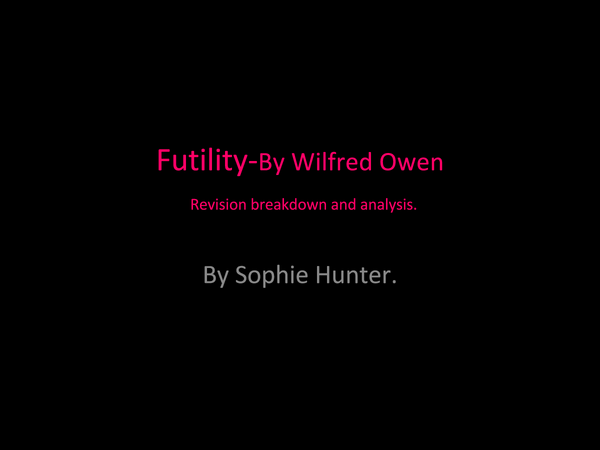 Preview of Analysis of Wilfred Owen's Futility