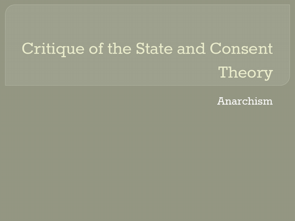 Preview of Anarchism: Critique of the State and of Consent Theory