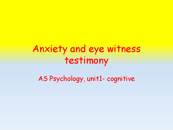 Preview of anxiety and eye witness testimony