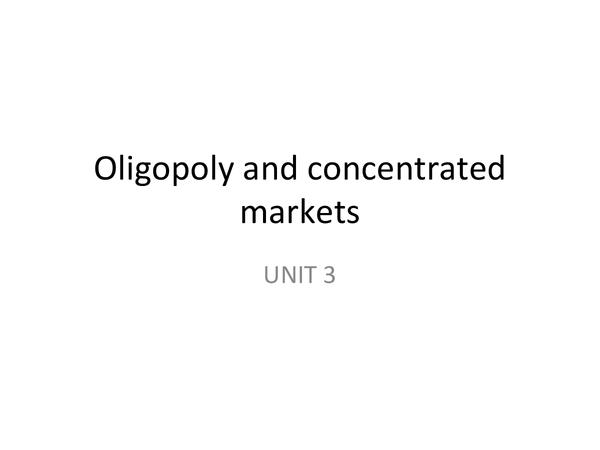 Preview of AQA Economics UNIT 3 - Oligopoly
