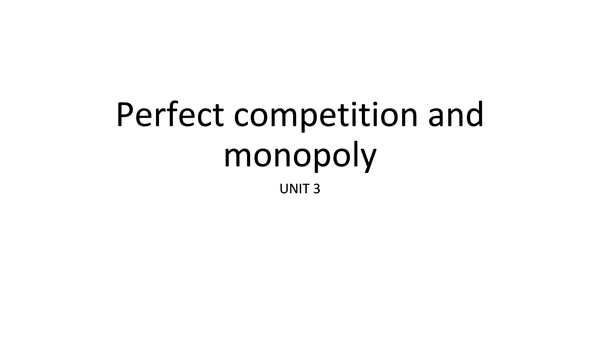Preview of AQA Economics UNIT 3 - Perfect Competition and Monopoly