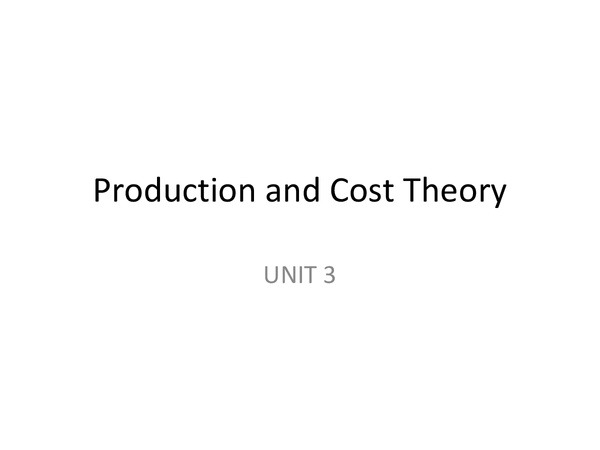 Preview of AQA Economics UNIT 3 - Production and Cost Theory
