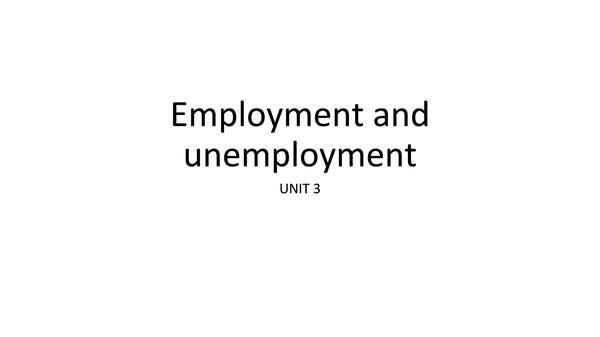 Preview of AQA Economics UNIT 4 - Employment and Unemployment