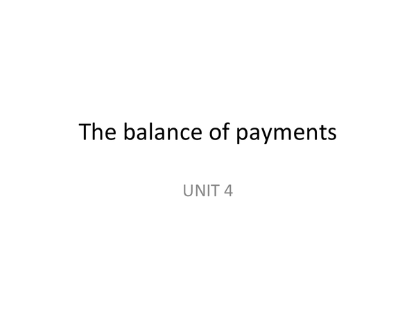 Preview of AQA Economics UNIT 4 - The Balance of Payments