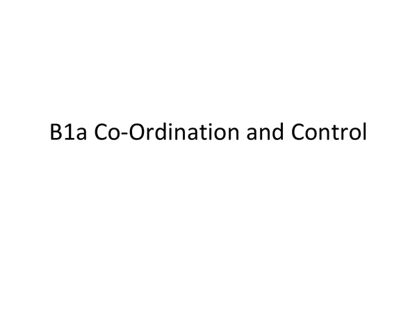 Preview of AQA GCSE Biology B1a 1. Co-Ordination and Control