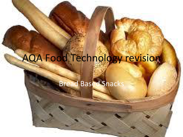 Preview of AQA 2011 Bread revision