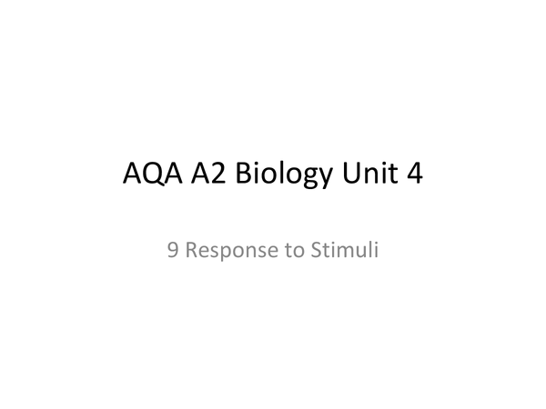 Preview of AQA A2 BiologyUnit 5: Response to Stimuli