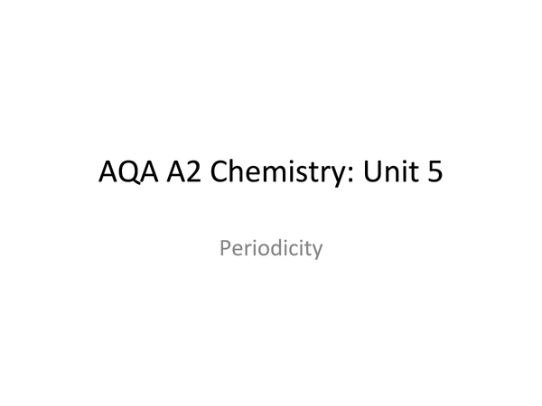 Preview of AQA A2 Chemistry: Periodicity