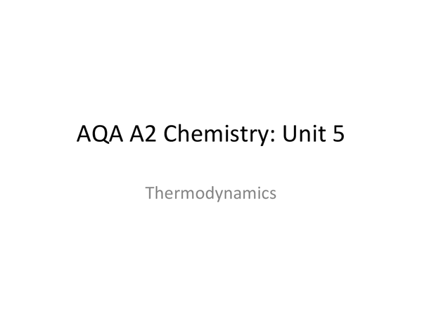 Preview of AQA A2 Chemistry: Thermodynamics