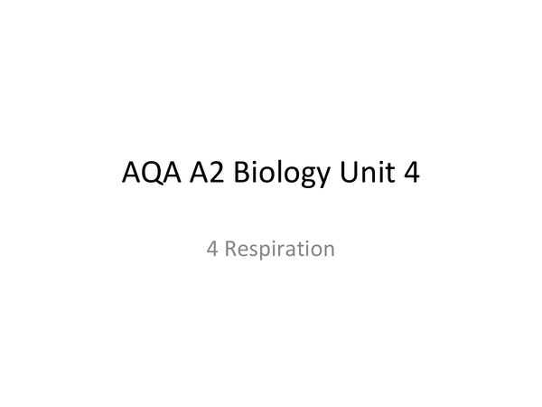 Preview of AQA A2 Biology Unit 4: Respiration