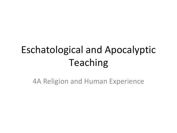 Preview of AQA A2 Unit 4A: Eschatological and Apocalyptic Teaching