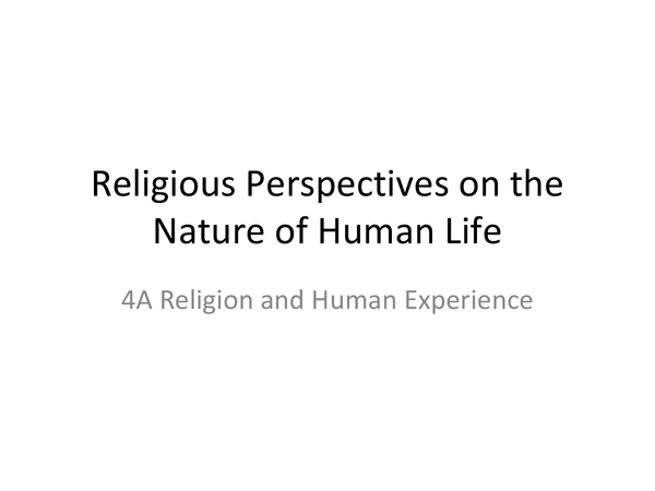 Preview of AQA A2 Unit 4A: Religious Perspectives on the Nature of Human Life