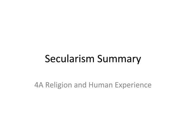Preview of AQA A2 Unit 4A: Secularism Summary