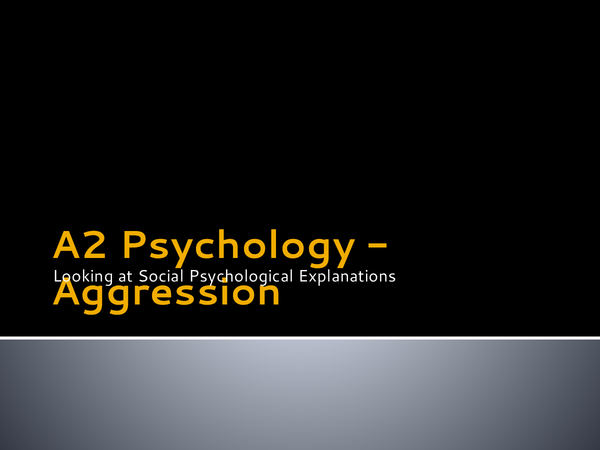 Preview of AQA-A A2 psychology - Aggression