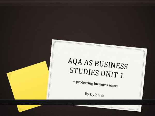 Preview of AQA AS BUSINESS STUDIES UNIT 1 PROTECTING BUSINESS IDEAS