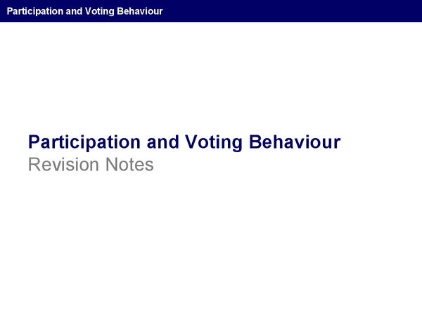 Preview of AQA AS Gov & Politics - Unit One: Participation and Voting Behaviour