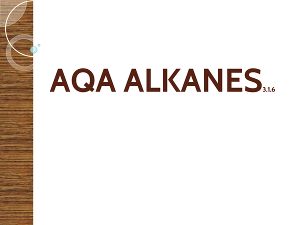 Preview of AQA AS Unit 1 - Alkanes 3.1.6