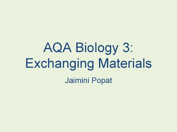 Preview of AQA GCSE Biology 3: Exchanging Materials