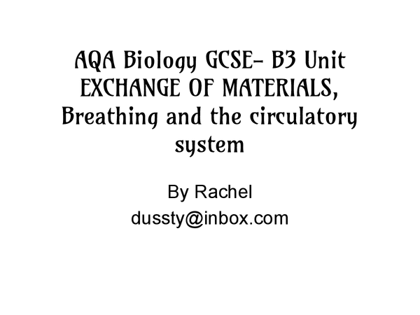Preview of AQA Biology B3- Exchange of Materials, Breathing and the Circulatory System