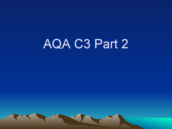 Preview of AQA Chemistry- C3 Part 2 Revision