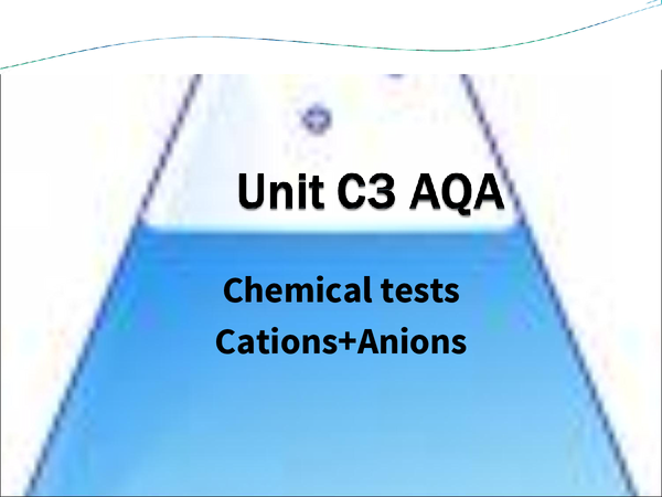 Preview of AQA Chemistry Unit C3- Tests for Positive Ions (cations) and negative ions (anions)