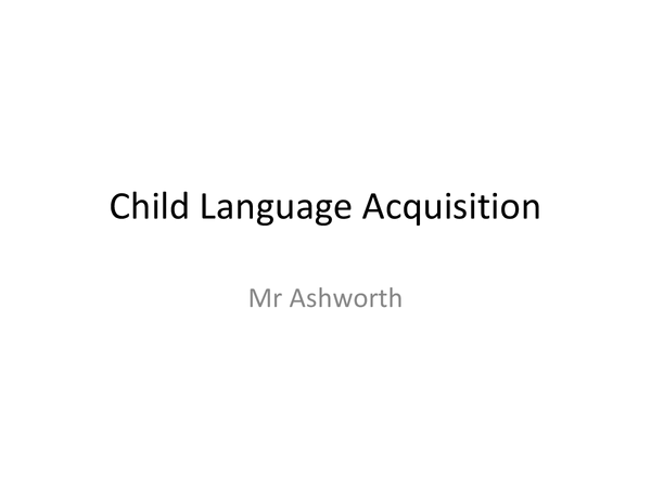 Preview of AQA English Language B - Child Language Acquisition - Everything you need to know!