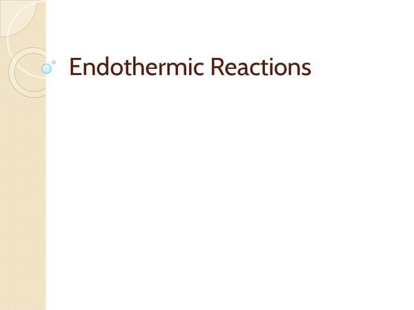 Preview of AQA GCSE Endothermic Reactions - Chemistry Unit 2