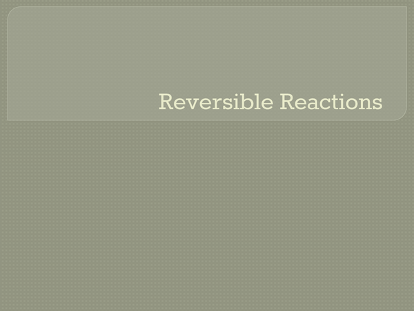 Preview of AQA GCSE Reversible Reactions - Chemistry Unit 2